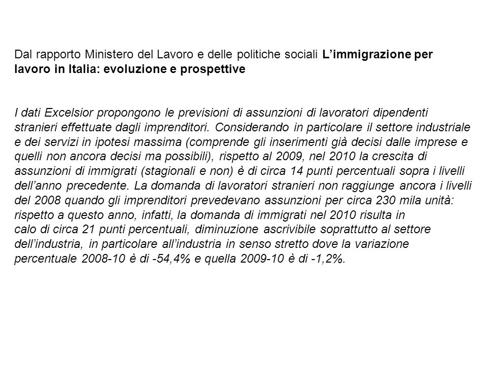 Dal rapporto Ministero del Lavoro e delle politiche sociali L'immigrazione per lavoro in Italia: evoluzione e prospettive