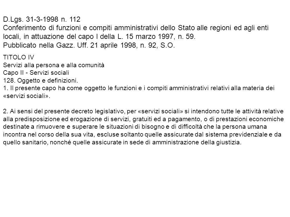 D.Lgs. 31-3-1998 n. 112 Conferimento di funzioni e compiti amministrativi dello Stato alle regioni ed agli enti locali, in attuazione del capo I della L. 15 marzo 1997, n. 59. Pubblicato nella Gazz. Uff. 21 aprile 1998, n. 92, S.O.