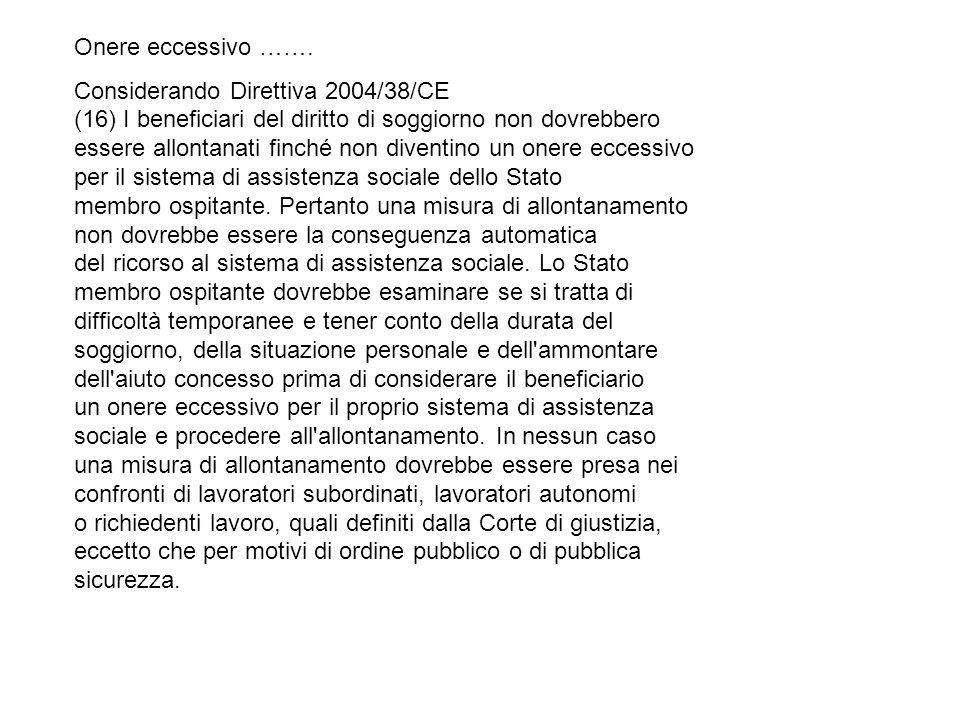 Onere eccessivo ……. Considerando Direttiva 2004/38/CE. (16) I beneficiari del diritto di soggiorno non dovrebbero.
