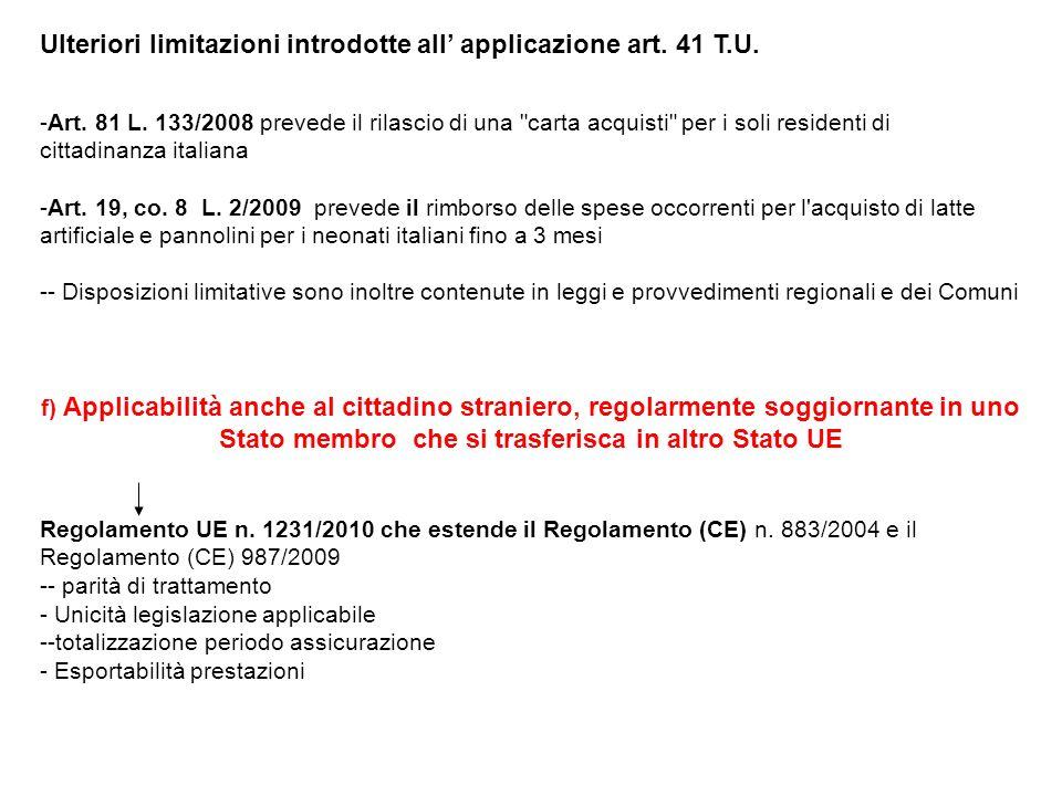 Ulteriori limitazioni introdotte all' applicazione art. 41 T.U.