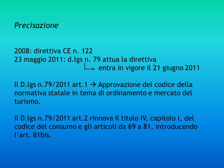 Precisazione 2008: direttiva CE n. 122