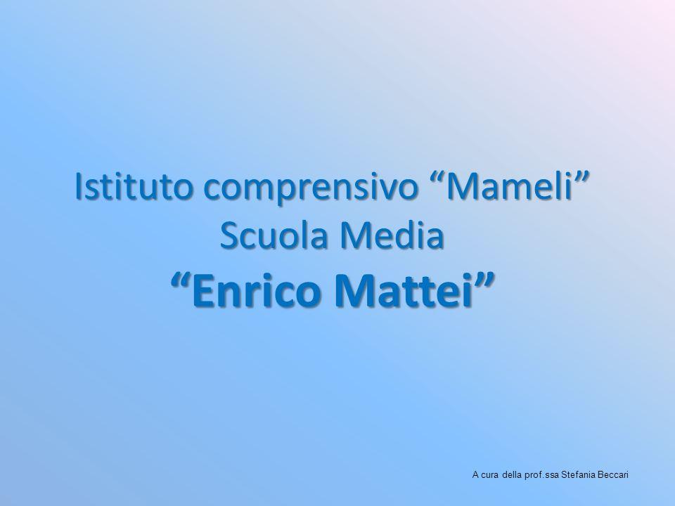 Istituto comprensivo Mameli Scuola Media Enrico Mattei
