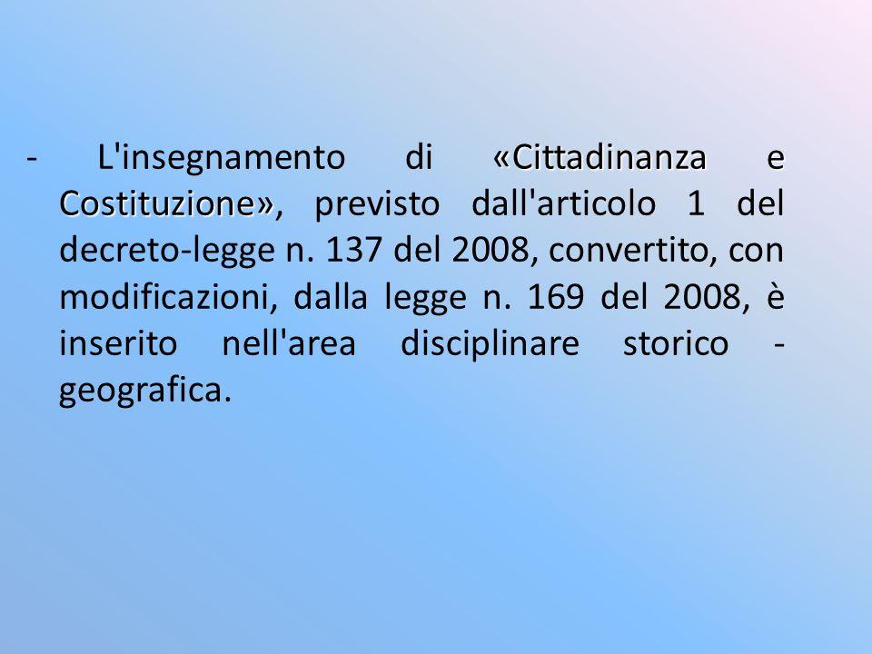 - L insegnamento di «Cittadinanza e Costituzione», previsto dall articolo 1 del decreto-legge n.