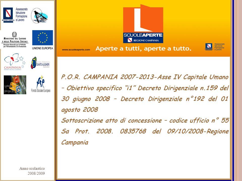 P.O.R. CAMPANIA 2007-2013-Asse IV Capitale Umano – Obiettivo specifico i1 Decreto Dirigenziale n.159 del 30 giugno 2008 – Decreto Dirigenziale n°192 del 01 agosto 2008