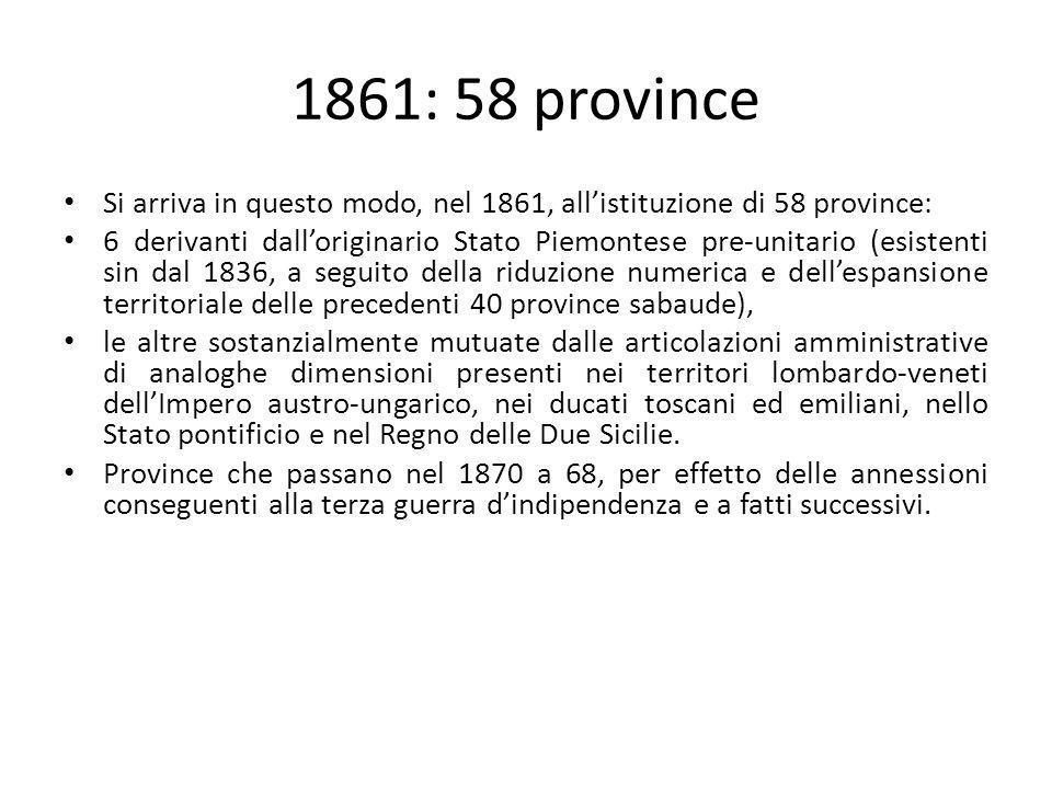 1861: 58 province Si arriva in questo modo, nel 1861, all'istituzione di 58 province: