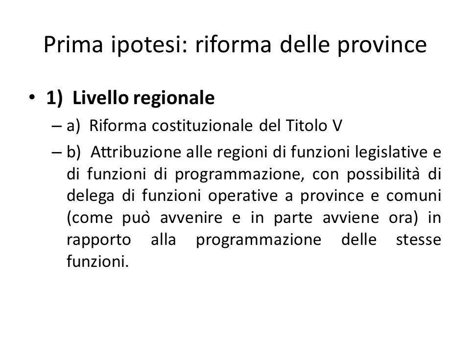 Prima ipotesi: riforma delle province