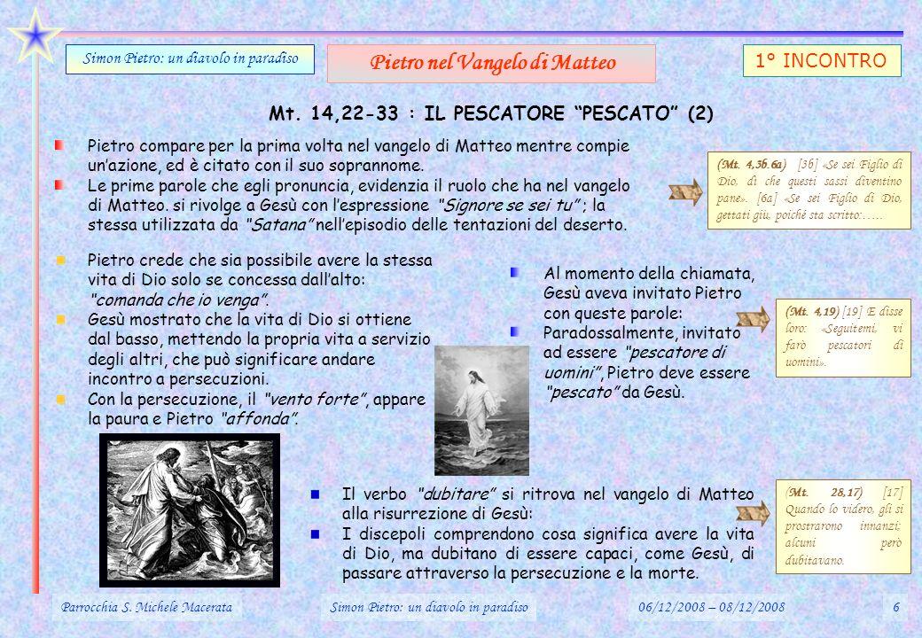 Pietro nel Vangelo di Matteo Mt. 14,22-33 : IL PESCATORE PESCATO (2)