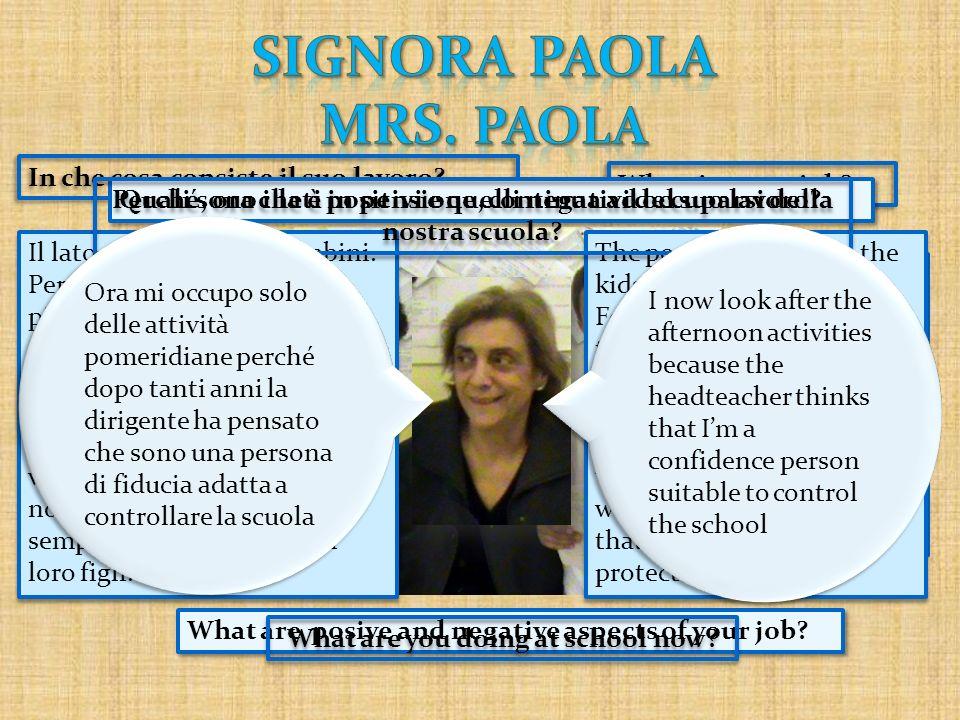 SIGNORA PAOLA MRS. PAOLA