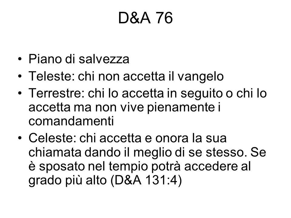 D&A 76 Piano di salvezza Teleste: chi non accetta il vangelo