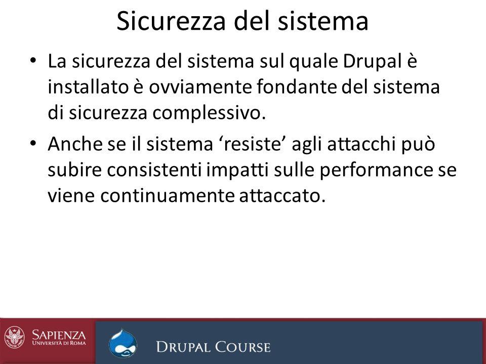 Sicurezza del sistemaLa sicurezza del sistema sul quale Drupal è installato è ovviamente fondante del sistema di sicurezza complessivo.