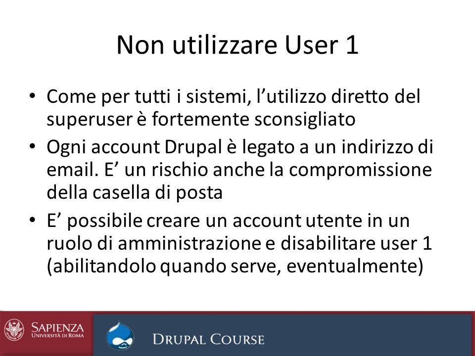 Non utilizzare User 1 Come per tutti i sistemi, l'utilizzo diretto del superuser è fortemente sconsigliato.