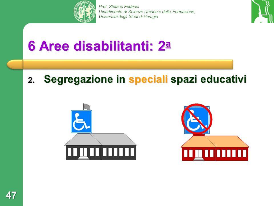 6 Aree disabilitanti: 2a Segregazione in speciali spazi educativi