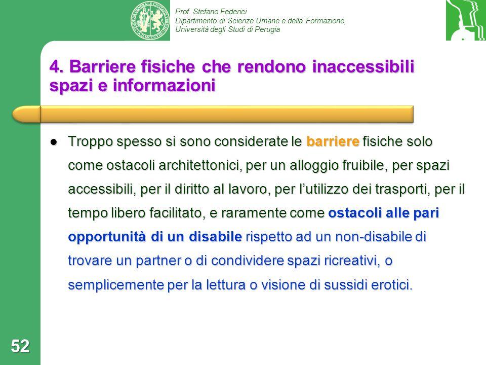 4. Barriere fisiche che rendono inaccessibili spazi e informazioni