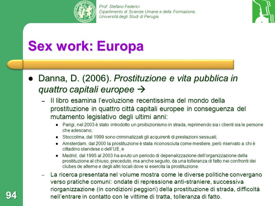 Sex work: Europa Danna, D. (2006). Prostituzione e vita pubblica in quattro capitali europee 