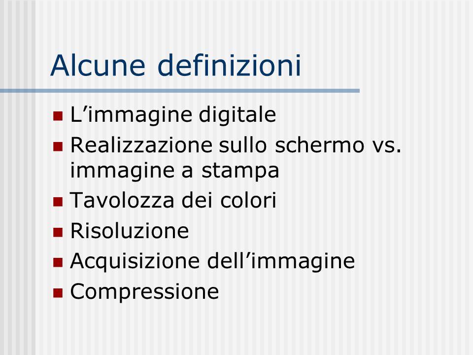 Alcune definizioni L'immagine digitale