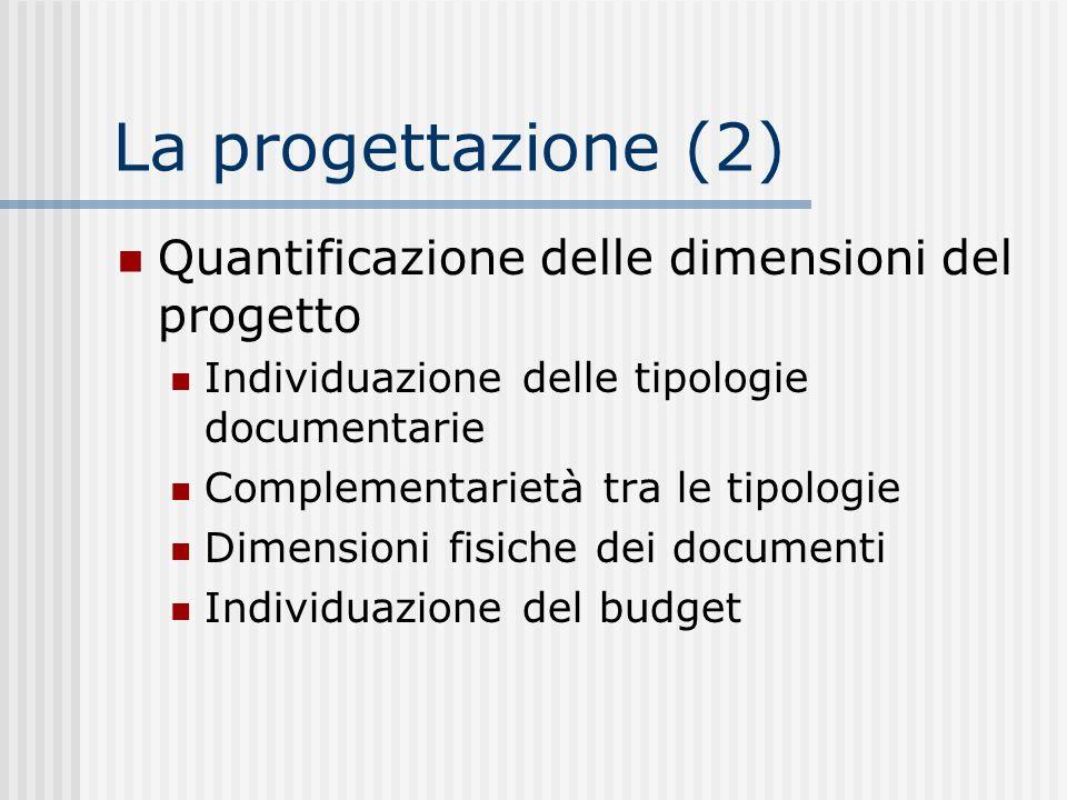 La progettazione (2) Quantificazione delle dimensioni del progetto
