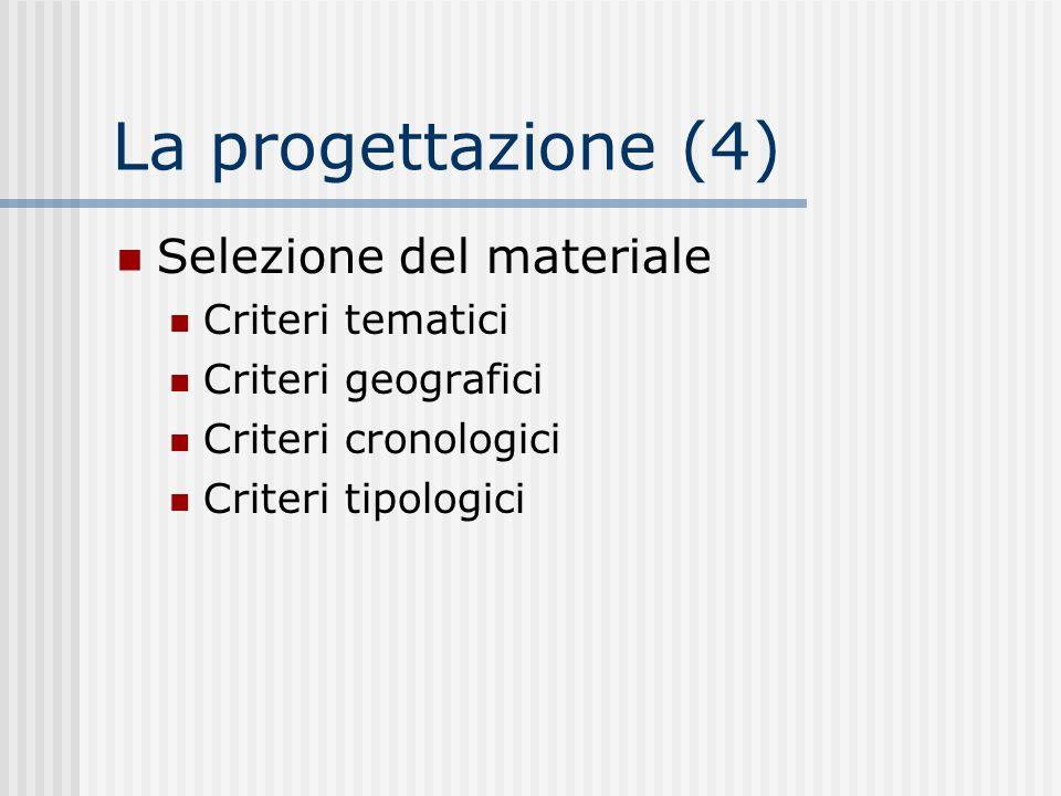 La progettazione (4) Selezione del materiale Criteri tematici
