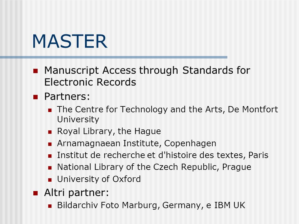 MASTER Manuscript Access through Standards for Electronic Records