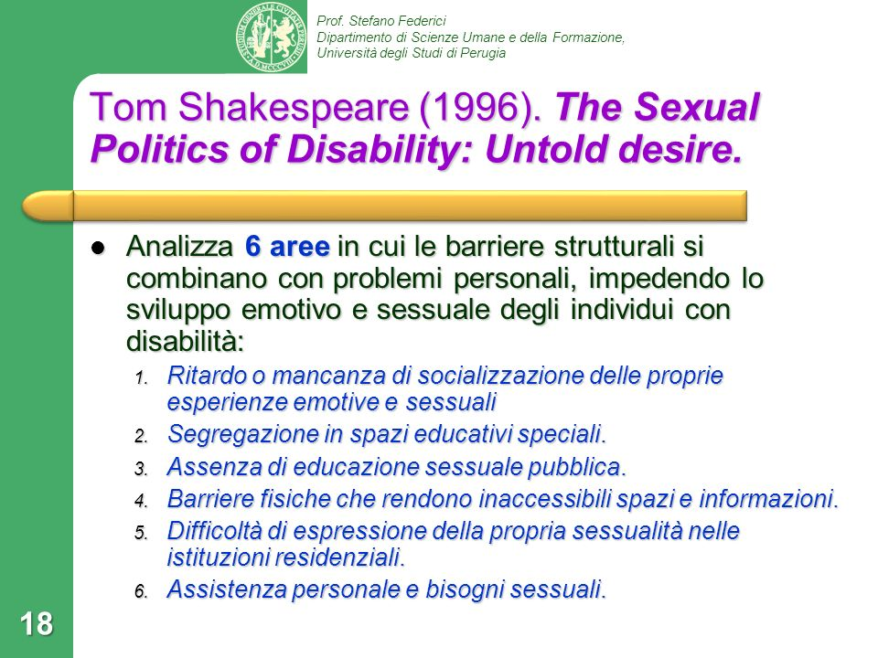 Tom Shakespeare (1996). The Sexual Politics of Disability: Untold desire.