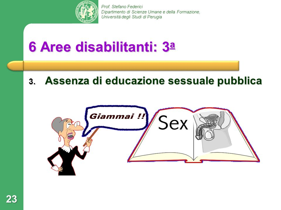 6 Aree disabilitanti: 3a Assenza di educazione sessuale pubblica