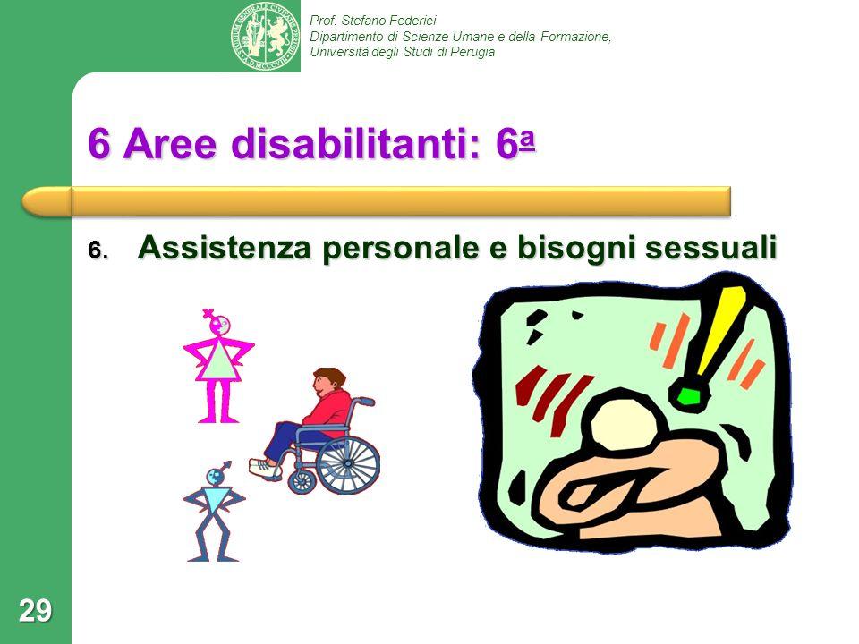 6 Aree disabilitanti: 6a Assistenza personale e bisogni sessuali