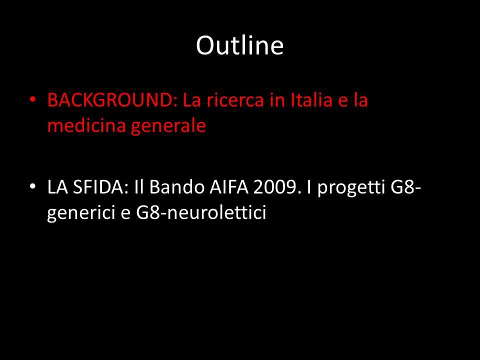 Outline BACKGROUND: La ricerca in Italia e la medicina generale
