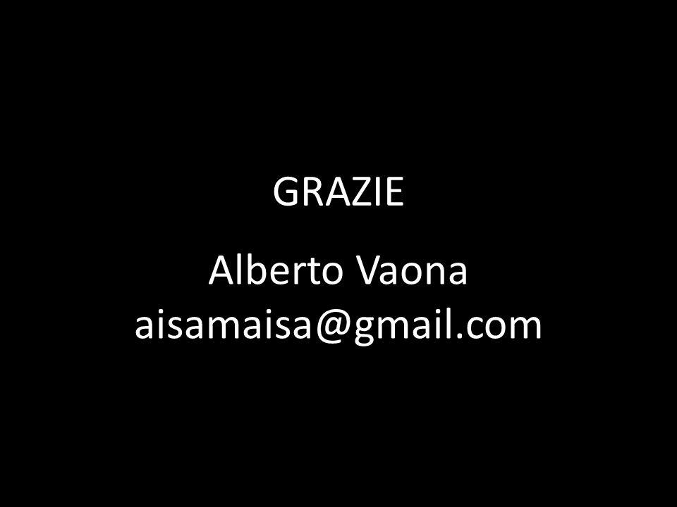 GRAZIE Alberto Vaona aisamaisa@gmail.com