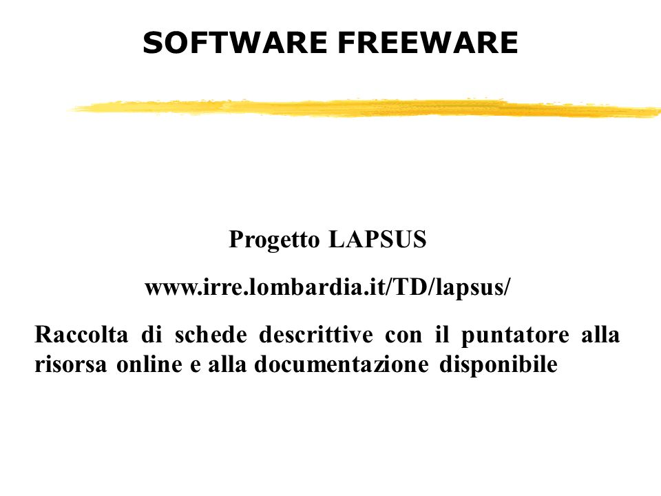 SOFTWARE FREEWARE Progetto LAPSUS www.irre.lombardia.it/TD/lapsus/