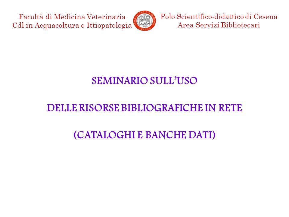 DELLE RISORSE BIBLIOGRAFICHE IN RETE (CATALOGHI E BANCHE DATI)