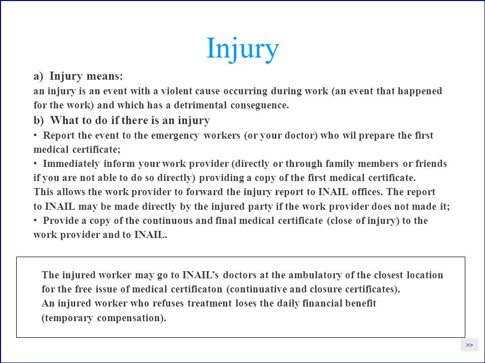 Injury a) Injury means: b) What to do if there is an injury
