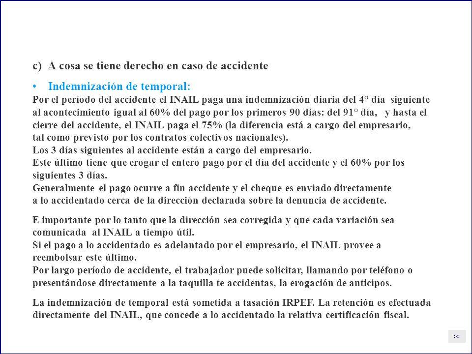 c) A cosa se tiene derecho en caso de accidente