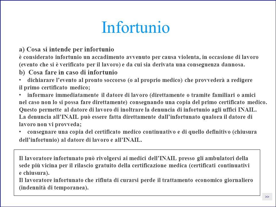 Infortunio a) Cosa si intende per infortunio