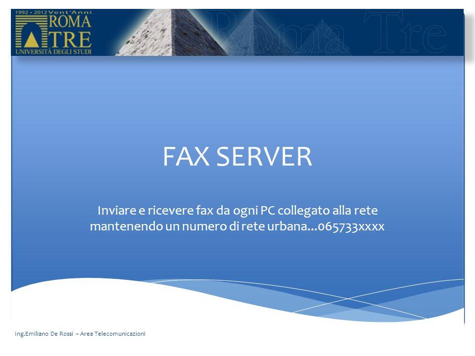 FAX SERVER Inviare e ricevere fax da ogni PC collegato alla rete mantenendo un numero di rete urbana...065733xxxx.