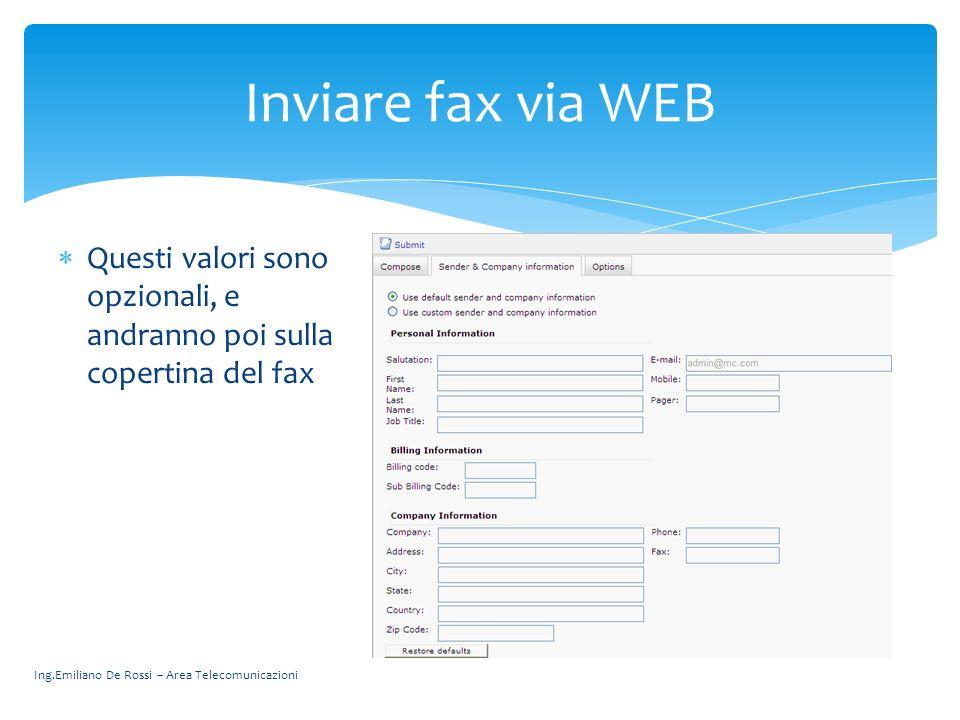 Inviare fax via WEB Questi valori sono opzionali, e andranno poi sulla copertina del fax