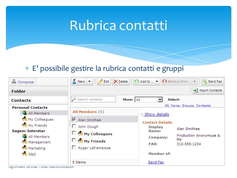Rubrica contatti E' possibile gestire la rubrica contatti e gruppi