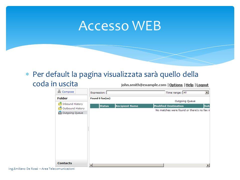 Accesso WEB Per default la pagina visualizzata sarà quello della coda in uscita