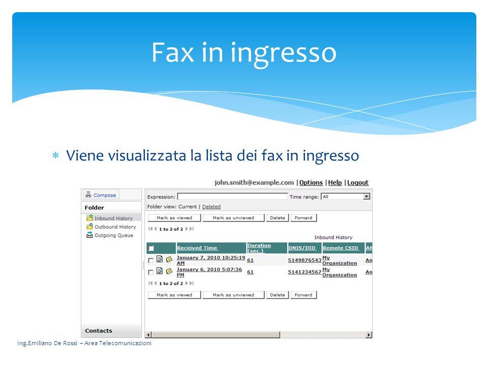 Fax in ingresso Viene visualizzata la lista dei fax in ingresso
