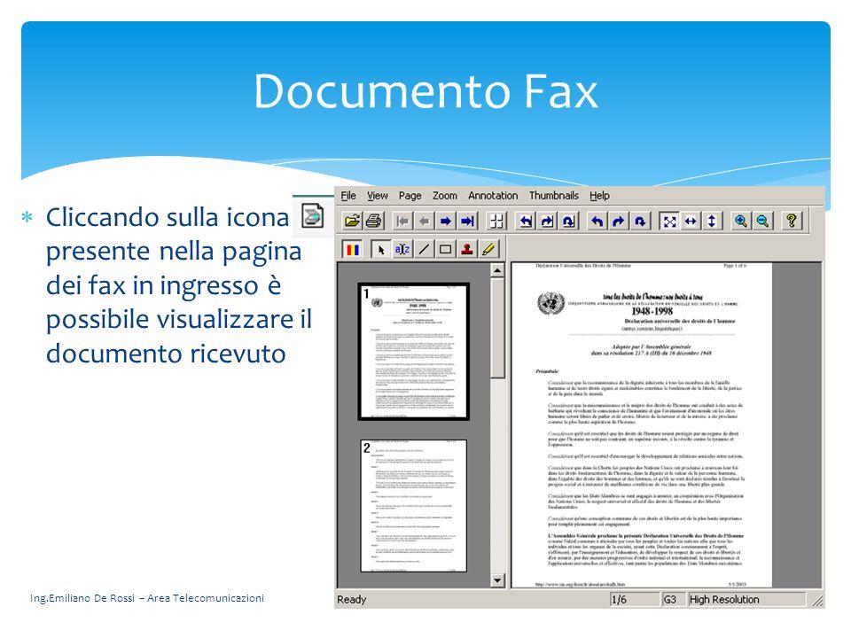 Documento Fax Cliccando sulla icona presente nella pagina dei fax in ingresso è possibile visualizzare il documento ricevuto.