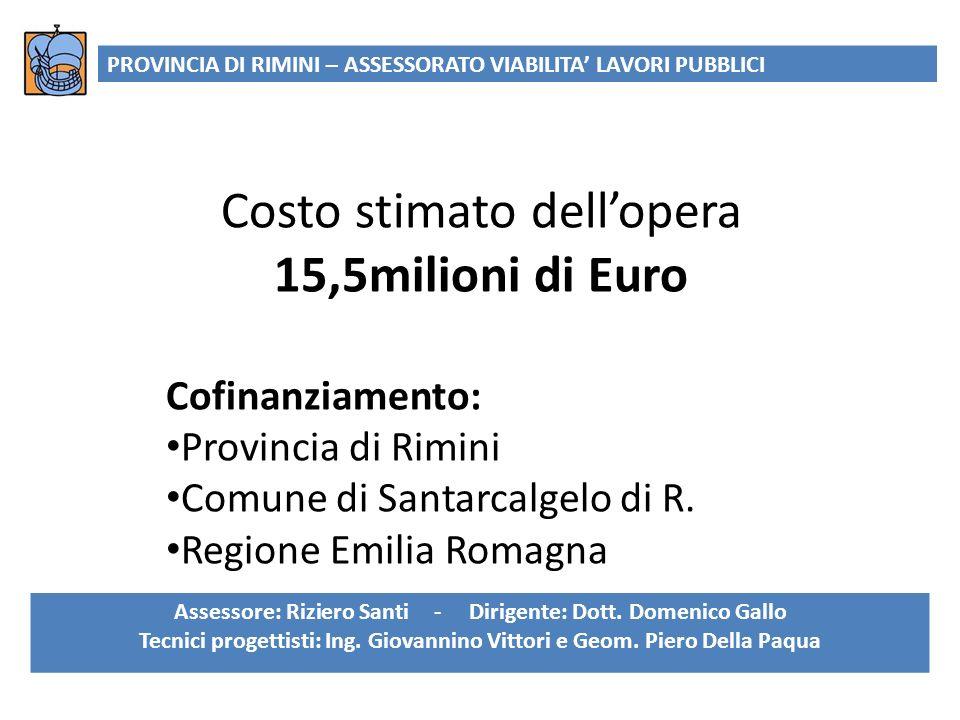 Costo stimato dell'opera 15,5milioni di Euro
