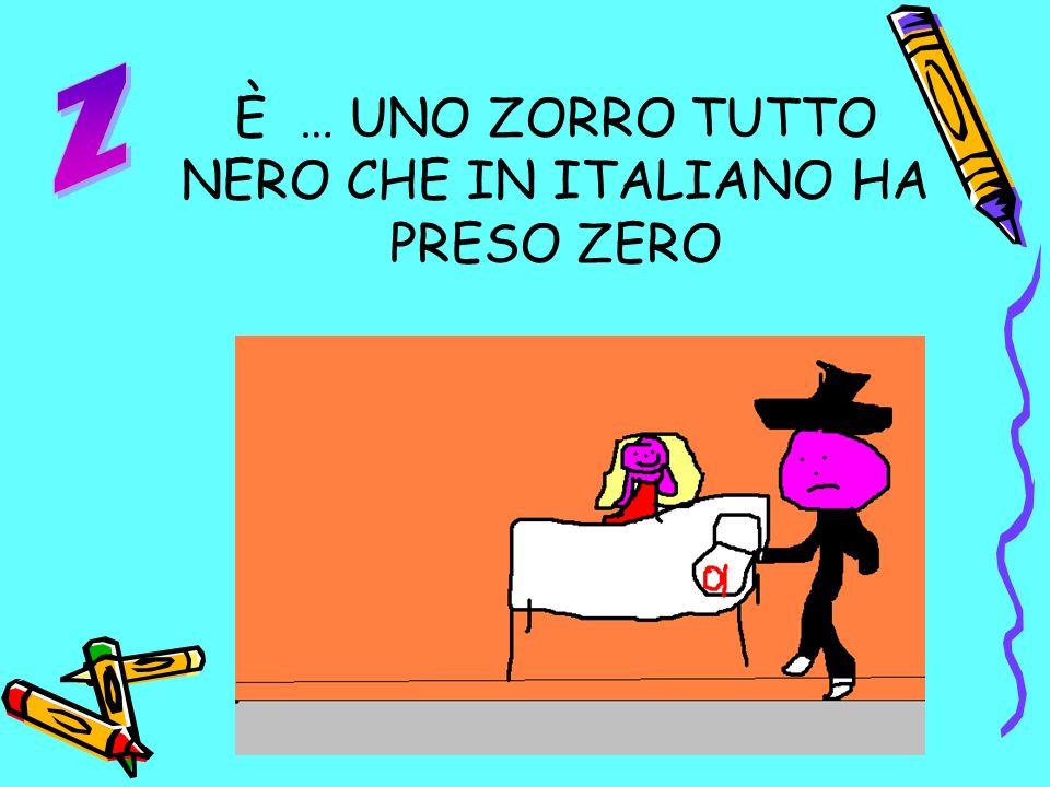 È … UNO ZORRO TUTTO NERO CHE IN ITALIANO HA PRESO ZERO