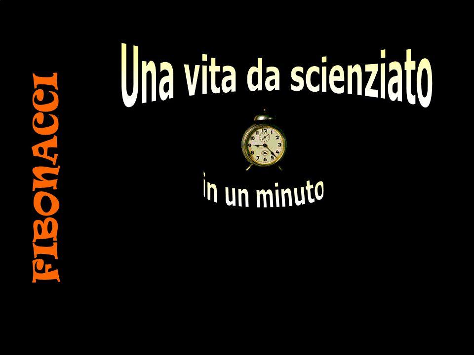Una vita da scienziato FIBONACCI in un minuto