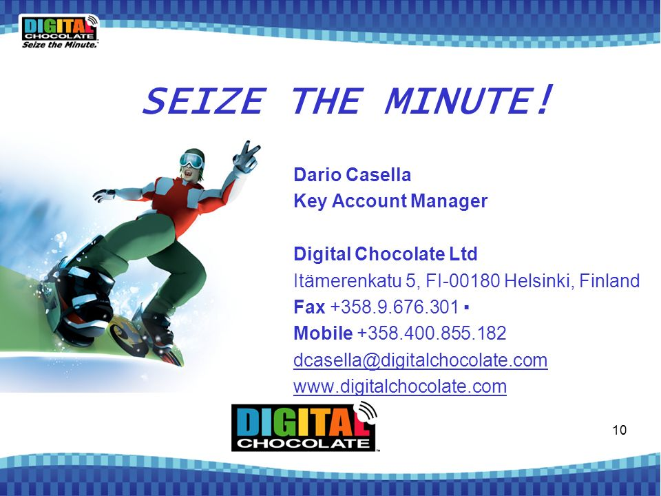 SEIZE THE MINUTE! Dario Casella Key Account Manager