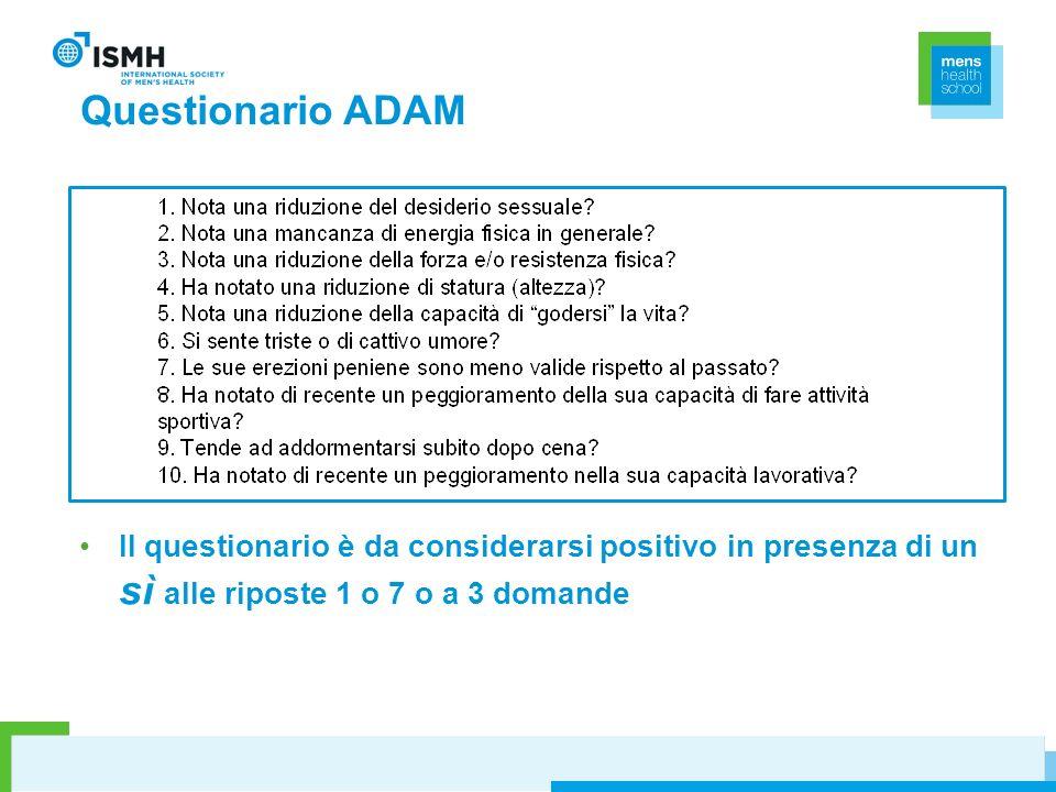 Questionario ADAM Il questionario è da considerarsi positivo in presenza di un sì alle riposte 1 o 7 o a 3 domande.