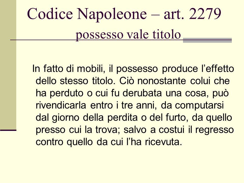 Codice Napoleone – art. 2279 possesso vale titolo