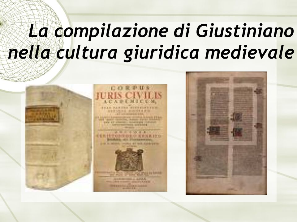 La compilazione di Giustiniano nella cultura giuridica medievale