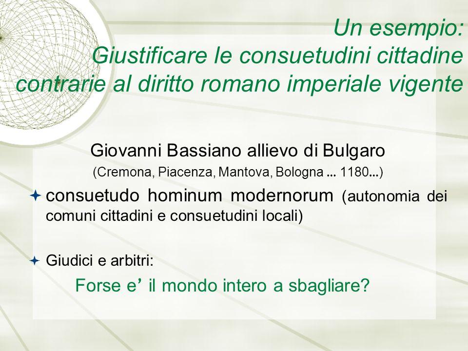 Un esempio: Giustificare le consuetudini cittadine contrarie al diritto romano imperiale vigente