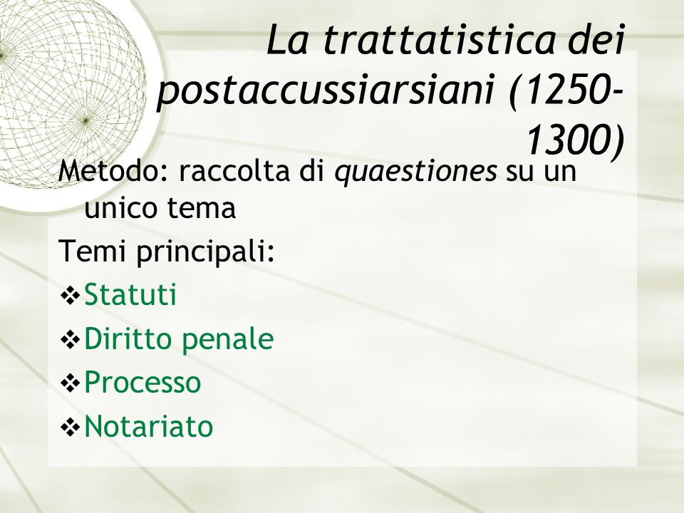 La trattatistica dei postaccussiarsiani (1250-1300)
