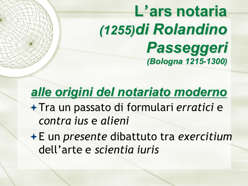 L'ars notaria (1255)di Rolandino Passeggeri (Bologna 1215-1300) alle origini del notariato moderno