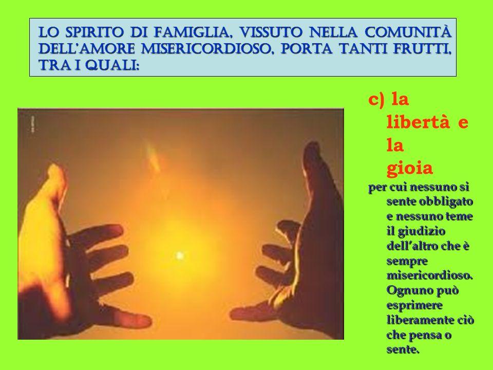LO SPIRITO DI FAMIGLIA, VISSUTO NELLA COMUNITÀ DELL'AMORE MISERICORDIOSO, PORTA TANTI FRUTTI, TRA I QUALI: