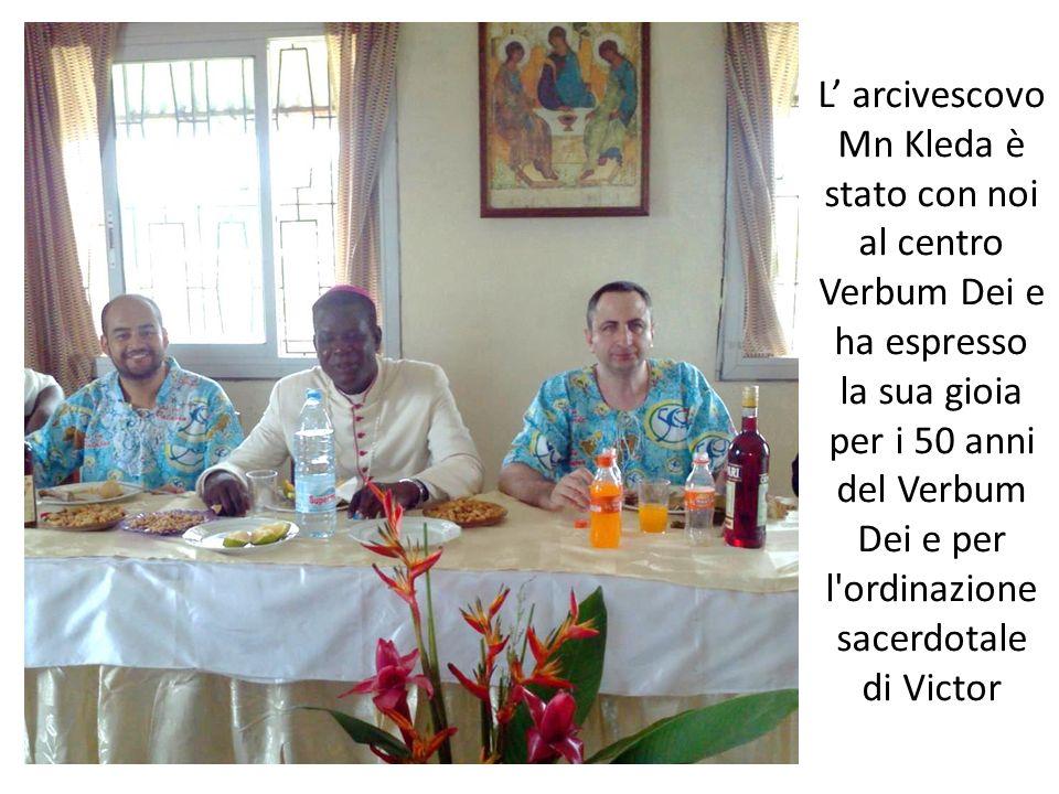 L' arcivescovo Mn Kleda è stato con noi al centro Verbum Dei e ha espresso la sua gioia per i 50 anni del Verbum Dei e per l ordinazione sacerdotale di Victor